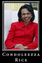 Secretary of State, Condoleezza Rice.